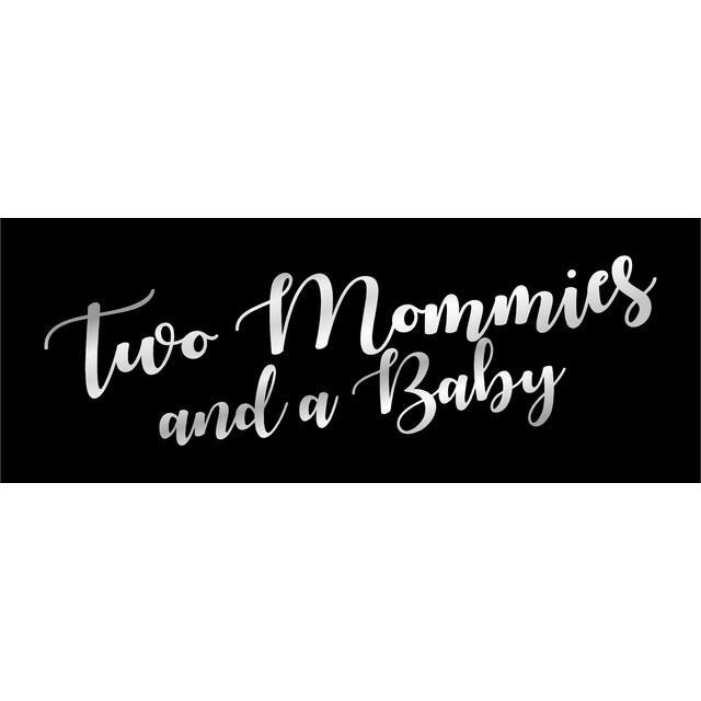 avatar for Two Mommies and a Baby