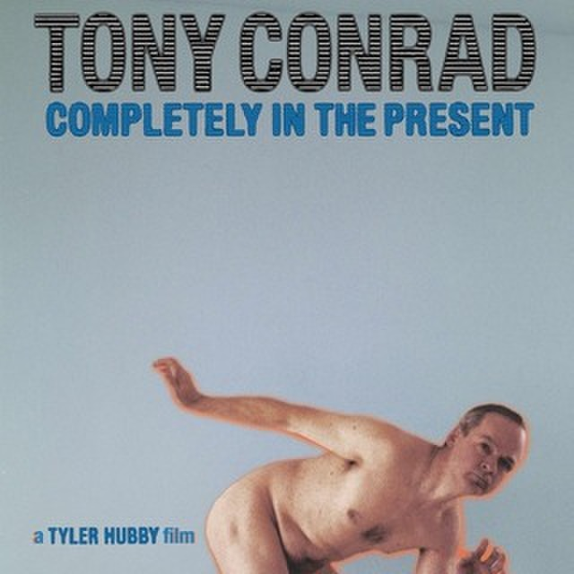 avatar for Tony Conrad: Completely in the Present