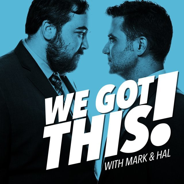 avatar for We Got This with Mark and Hal