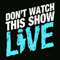 avatar for Don't Watch This Show Live!