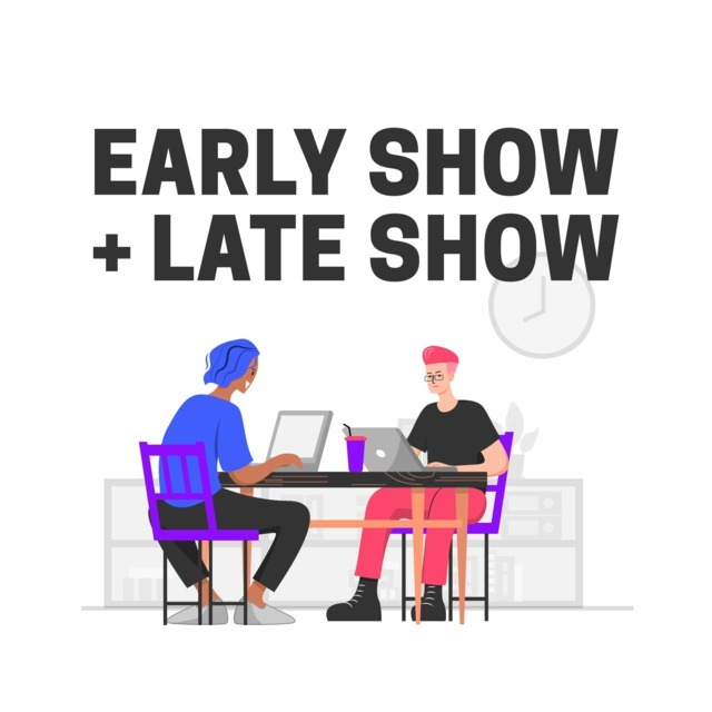 avatar for Early Show + Late Show