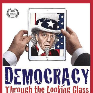 avatar for Democracy through the Looking Glass: Media & Politics in the Post-Truth Era