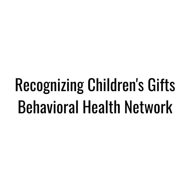 avatar for Recognizing Children's Gifts Behavioral Health Network