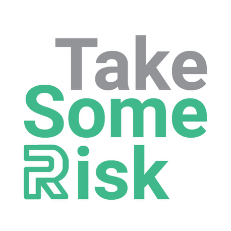 avatar for Take Some Risk