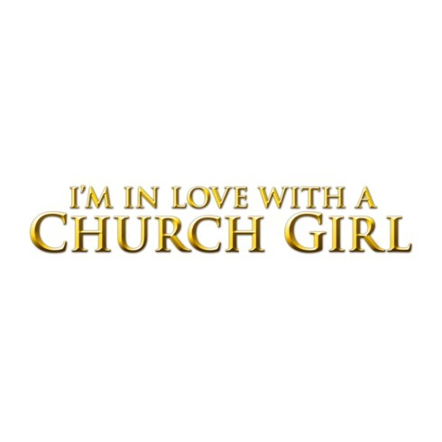 avatar for I'm in Love with A Church Girl