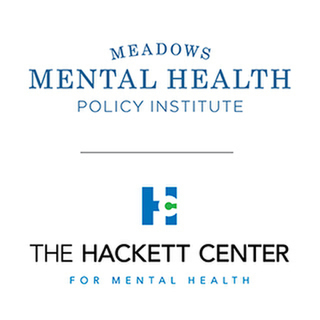 Meadows Mental Health Policy Institute and The Hackett Center for Mental Health