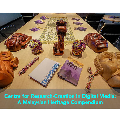 avatar for Centre for Research-Creation in Digital Media: A Malaysian Heritage Compendium